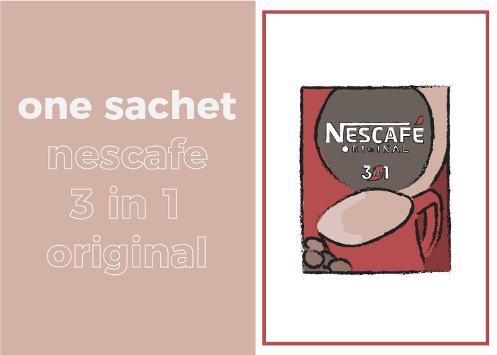 Your daily sugar intake is one sachet of Nescafe's 3-in-1 coffee